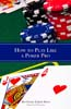 How to Play Like a Poker Pro