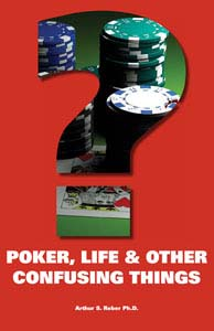 Poker, Life and Other Confusing Things